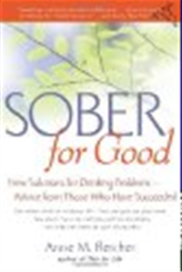 Sober for Good New Solutions for Drinking Problems