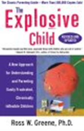The Explosive Child A New Approach for Understanding