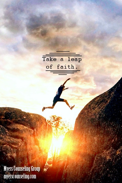 Inspirational Quote Of The Day Leap Of Faith Myers Counseling Group